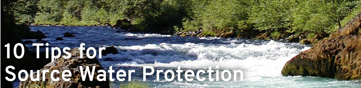 10 tips for source water protection