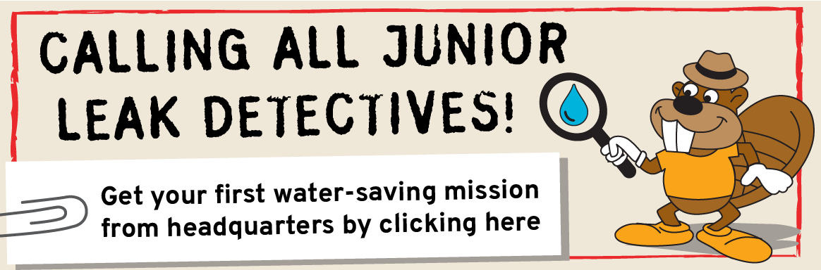 Calling all junior leak detectives! Go to https://www.surveymonkey.com/r/jrleakdetsignup to sign up