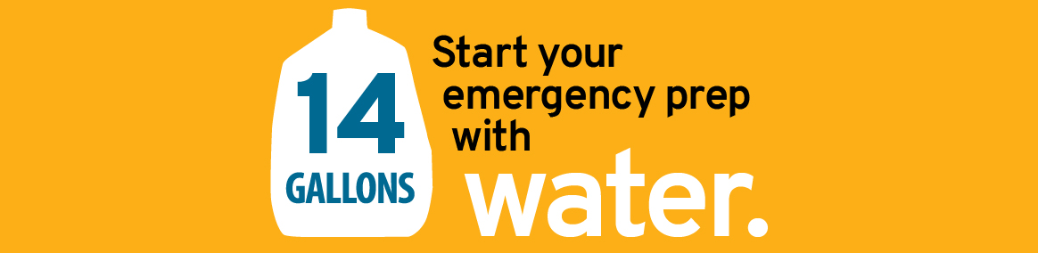 Start your emergency prep with water.